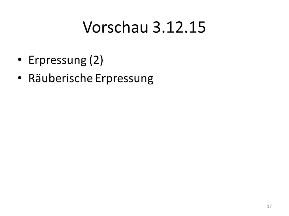 Vorschau 3.12.15 Erpressung (2) Räuberische Erpressung 17