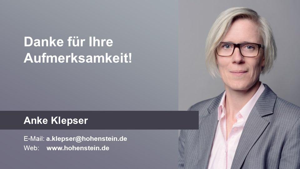 Danke für Ihre Aufmerksamkeit! E-Mail: a.klepser@hohenstein.de Web: www.hohenstein.de Anke Klepser