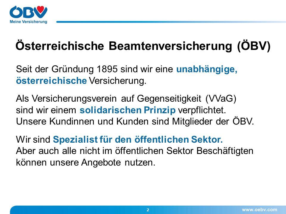 Österreichische Beamtenversicherung (ÖBV) Seit der Gründung 1895 sind wir eine unabhängige, österreichische Versicherung.