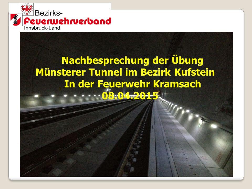 Nachbesprechung der Übung Münsterer Tunnel im Bezirk Kufstein In der Feuerwehr Kramsach 08.04.2015