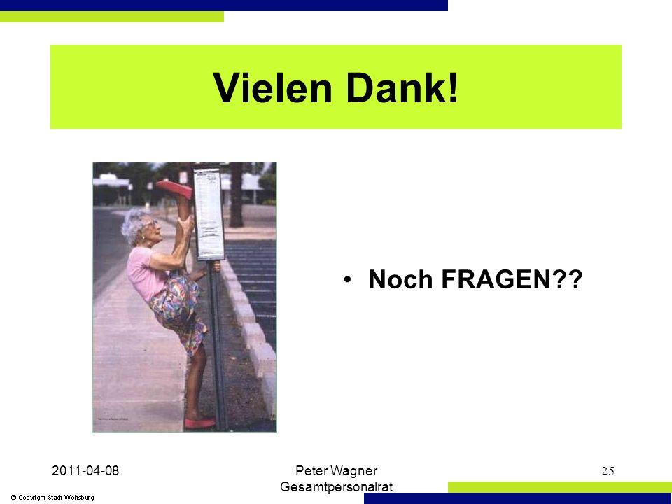 2011-04-08Peter Wagner Gesamtpersonalrat 25 Vielen Dank! Noch FRAGEN??