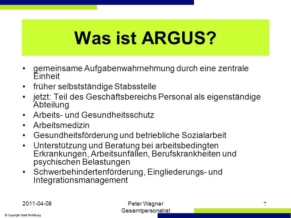 2011-04-08Peter Wagner Gesamtpersonalrat 7 Was ist ARGUS.