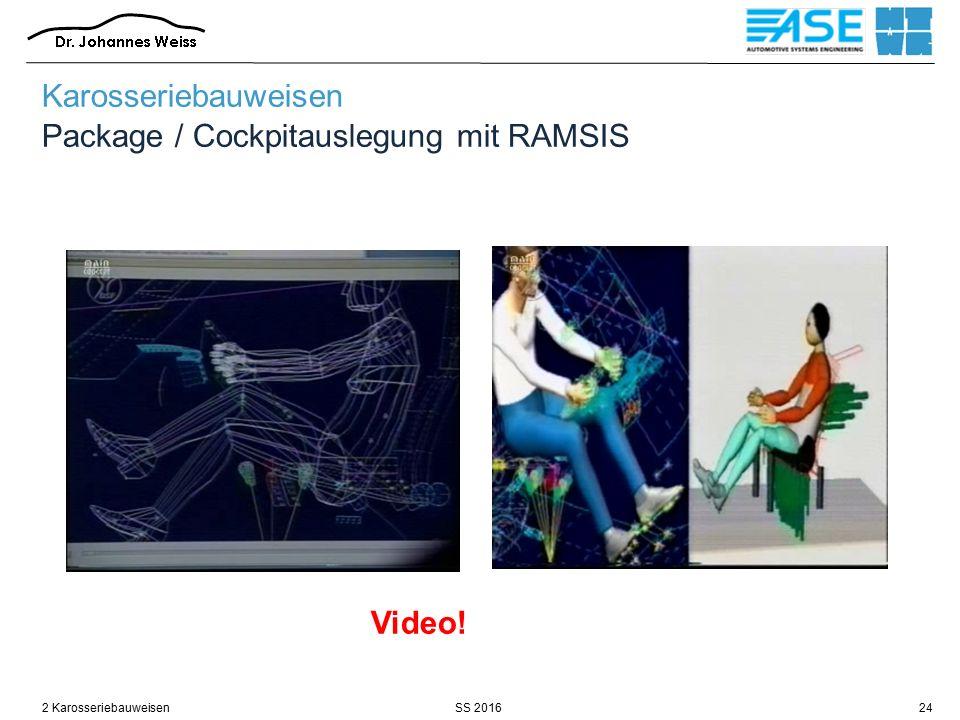 SS 20162 Karosseriebauweisen24 Karosseriebauweisen Package / Cockpitauslegung mit RAMSIS Video!
