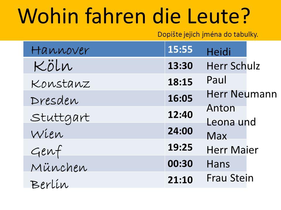 15:55 13:30 18:15 16:05 12:40 24:00 19:25 00:30 21:10 Ziel Abfahrtszeit Frau Stein: Mein Zug fährt am Abend um zehn nach neun. Herr Meier: Mein Zug fä