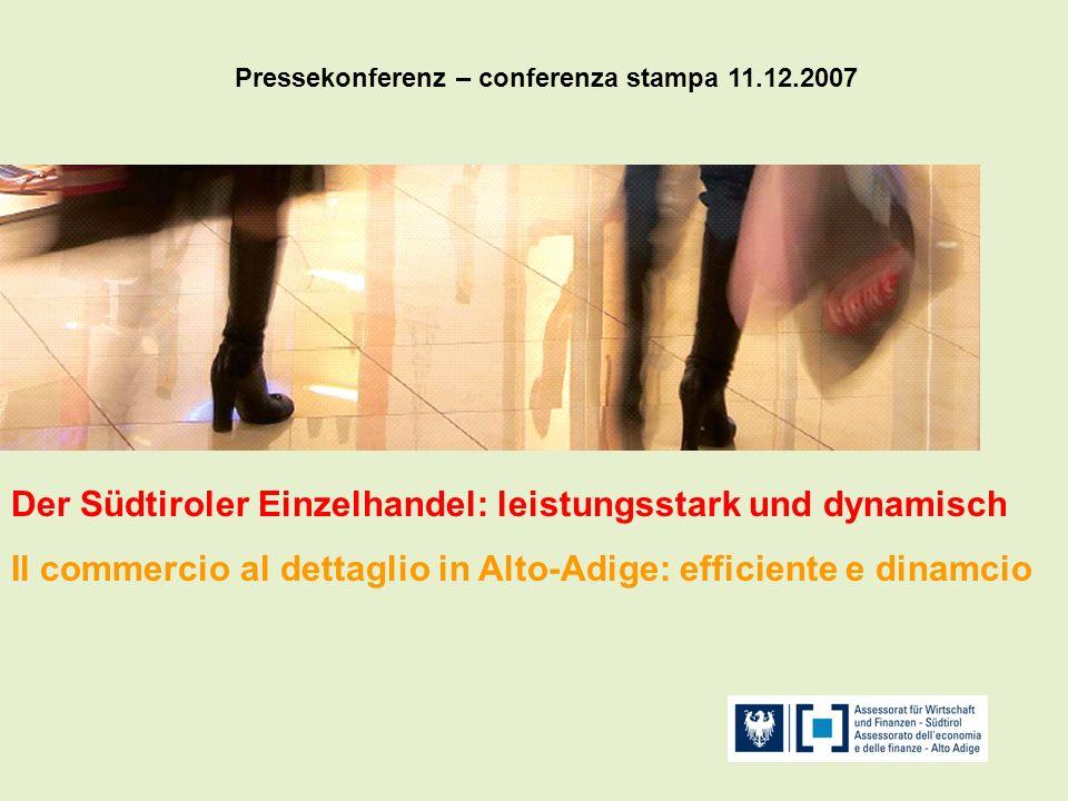 Der Südtiroler Einzelhandel: leistungsstark und dynamisch Il commercio al dettaglio in Alto-Adige: efficiente e dinamcio Pressekonferenz – conferenza