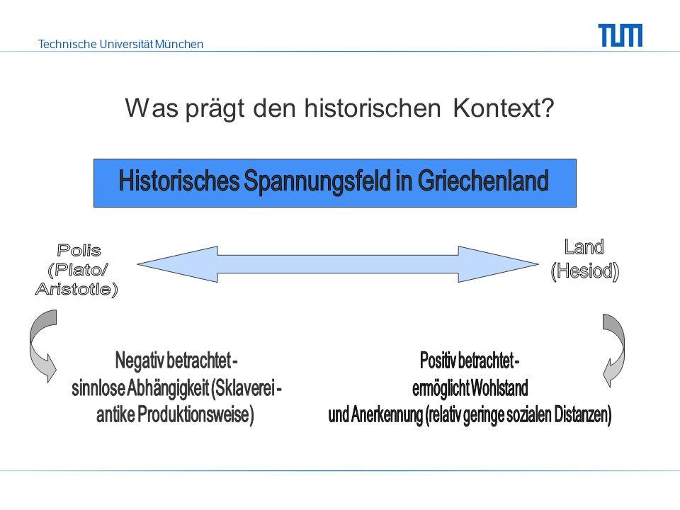 Technische Universität München Was prägt den historischen Kontext?
