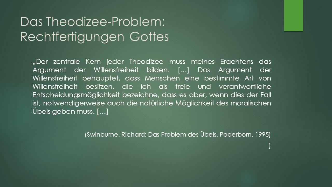"""Das Theodizee-Problem: Rechtfertigungen Gottes """"Der zentrale Kern jeder Theodizee muss meines Erachtens das Argument der Willensfreiheit bilden."""