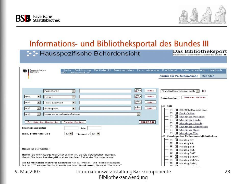 9. Mai 2005Informationsveranstaltung Basiskomponente Bibliotheksanwendung 28 Informations- und Bibliotheksportal des Bundes III