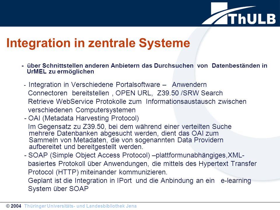 Integration in zentrale Systeme - über Schnittstellen anderen Anbietern das Durchsuchen von Datenbeständen in UrMEL zu ermöglichen - Integration in Verschiedene Portalsoftware – Anwendern Connectoren bereitstellen, OPEN URL, Z39.50 /SRW Search Retrieve WebService Protokolle zum Informationsaustausch zwischen verschiedenen Computersystemen - OAI (Metadata Harvesting Protocol) Im Gegensatz zu Z39.50, bei dem während einer verteilten Suche mehrere Datenbanken abgesucht werden, dient das OAI zum Sammeln von Metadaten, die von sogenannten Data Providern aufbereitet und bereitgestellt werden.