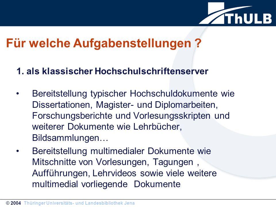 UrMEL als Herausgabe von Online Zeitschriften als Open Access Publikation mit Wissenschaftlern und Fachgesellschaften © 2004 Thüringer Universitäts- und Landesbibliothek Jena 2.