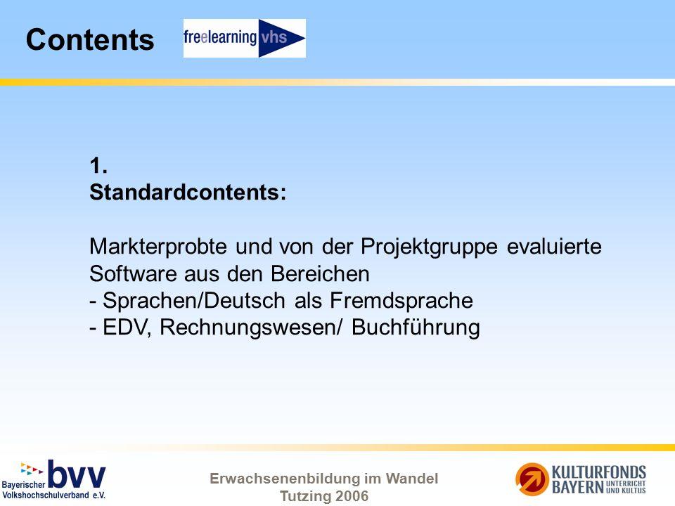 Erwachsenenbildung im Wandel Tutzing 2006 Contents 1. Standardcontents: Markterprobte und von der Projektgruppe evaluierte Software aus den Bereichen