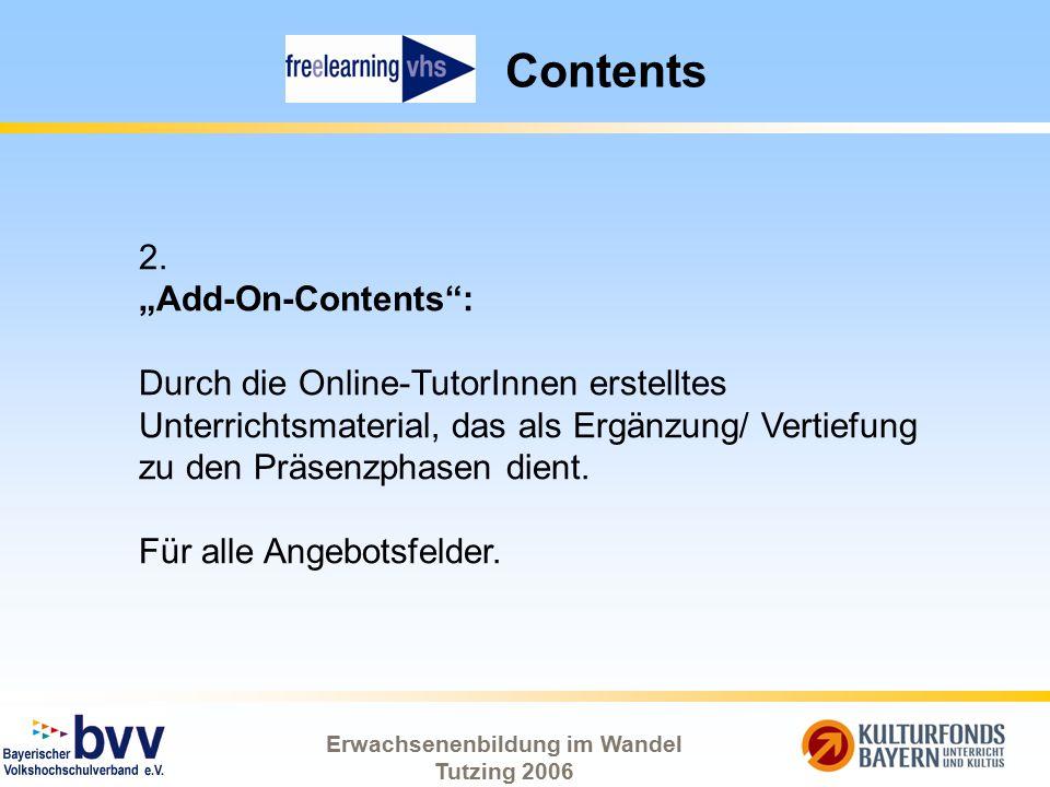 """Erwachsenenbildung im Wandel Tutzing 2006 Contents 2. """"Add-On-Contents"""": Durch die Online-TutorInnen erstelltes Unterrichtsmaterial, das als Ergänzung"""