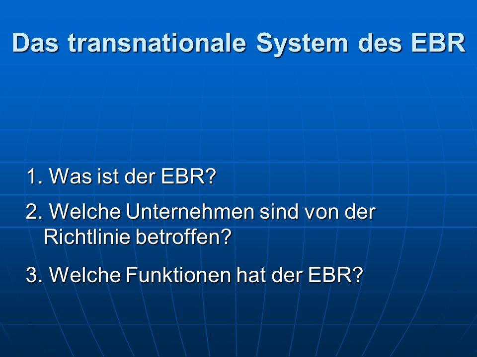 Das transnationale System des EBR 1. Was ist der EBR.