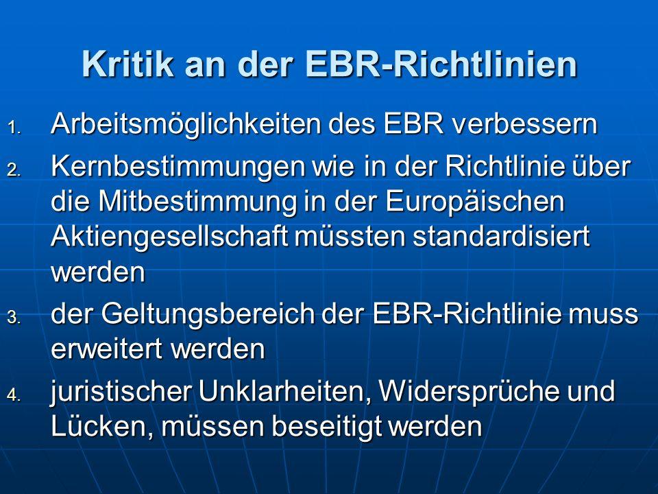 Kritik an der EBR-Richtlinien 1. Arbeitsmöglichkeiten des EBR verbessern 2.
