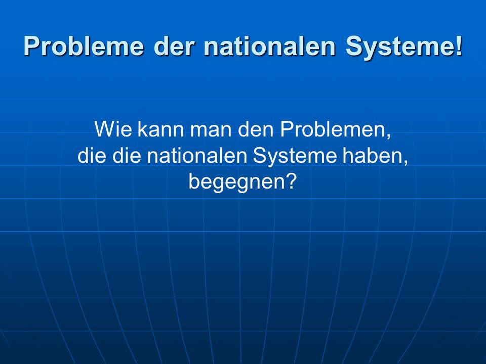 Probleme der nationalen Systeme.