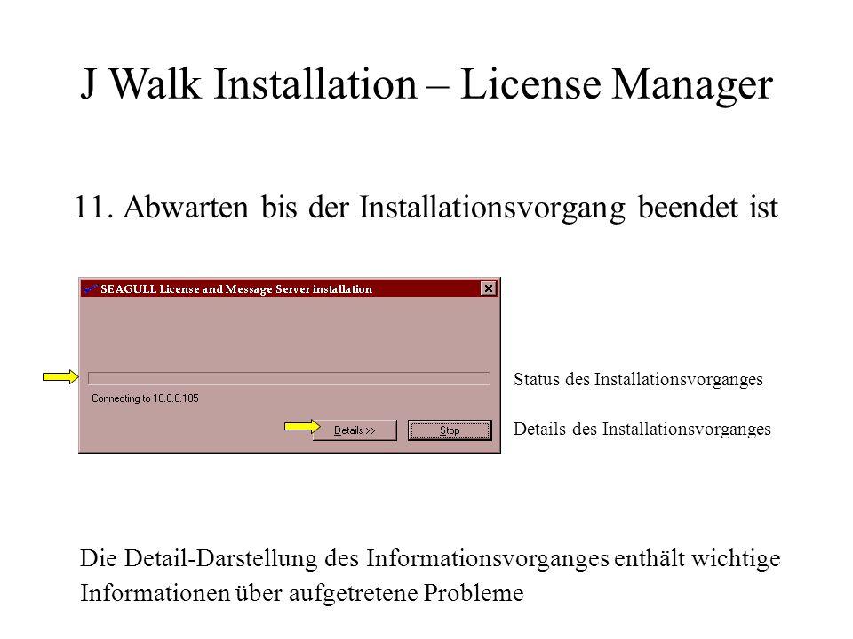 11. Abwarten bis der Installationsvorgang beendet ist Die Detail-Darstellung des Informationsvorganges enthält wichtige Informationen über aufgetreten