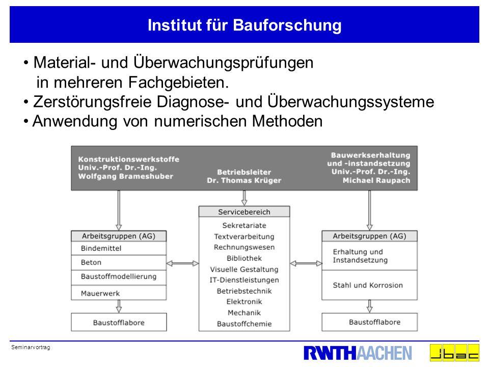 Seminarvortrag Institut für Bauforschung Material- und Überwachungsprüfungen in mehreren Fachgebieten.