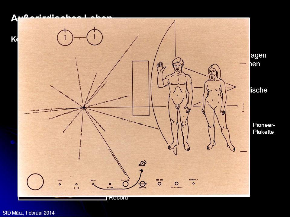 StD März, Februar 2014 Die beiden interstellaren Raumsonden Pioneer 10 und 11 (Start 1972) tragen goldene Tafeln in der Hoffnung, dass sie von außerir