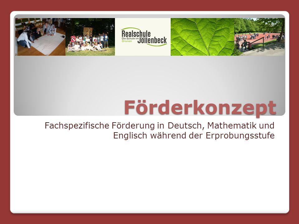 Förderkonzept Fachspezifische Förderung in Deutsch, Mathematik und Englisch während der Erprobungsstufe