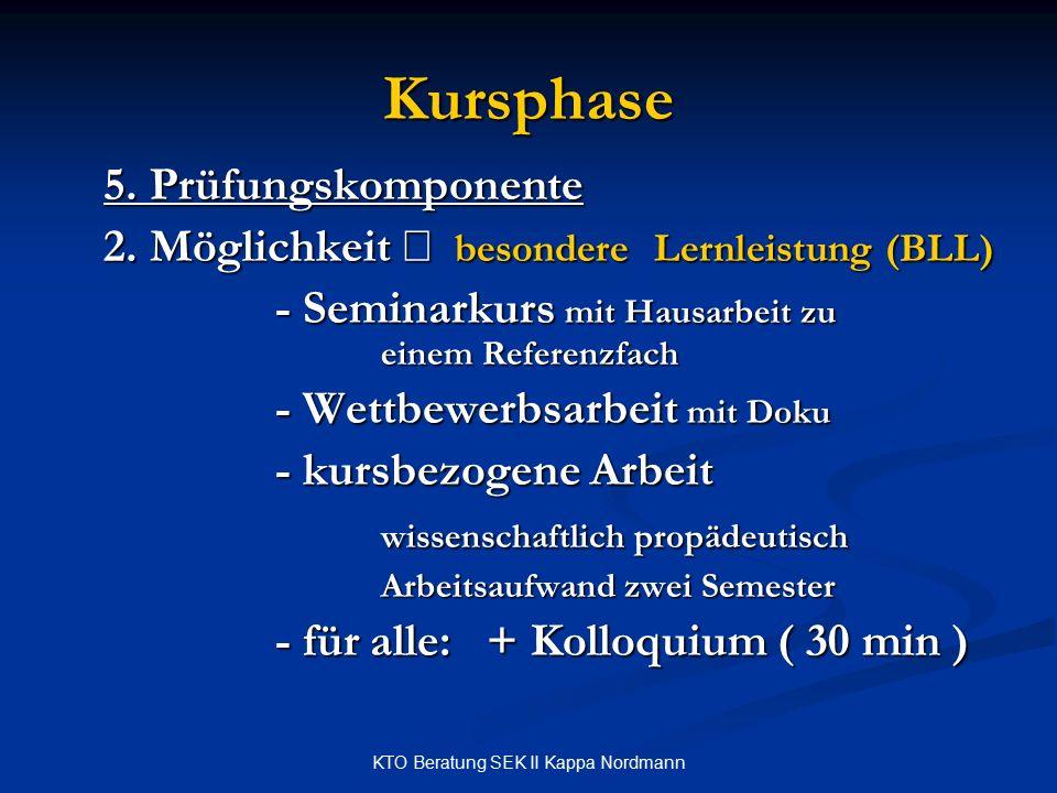 KTO Beratung SEK II Kappa Nordmann Kursphase 5. Prüfungskomponente 2. Möglichkeit  besondere Lernleistung (BLL) - Seminarkurs mit Hausarbeit zu einem