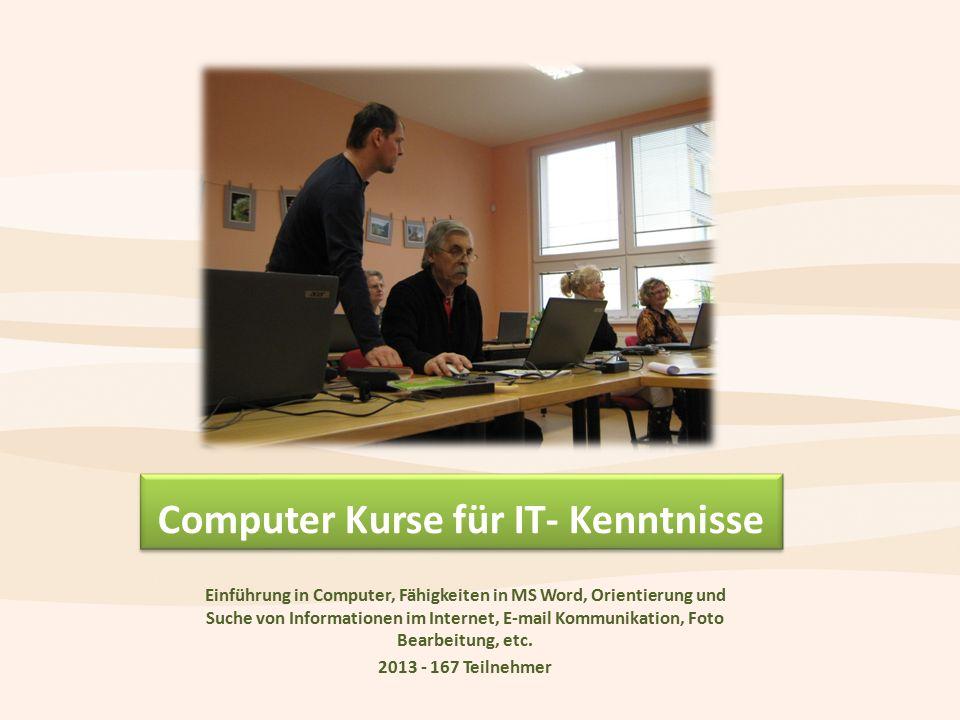 Computer Kurse für IT- Kenntnisse Einführung in Computer, Fähigkeiten in MS Word, Orientierung und Suche von Informationen im Internet, E-mail Kommunikation, Foto Bearbeitung, etc.