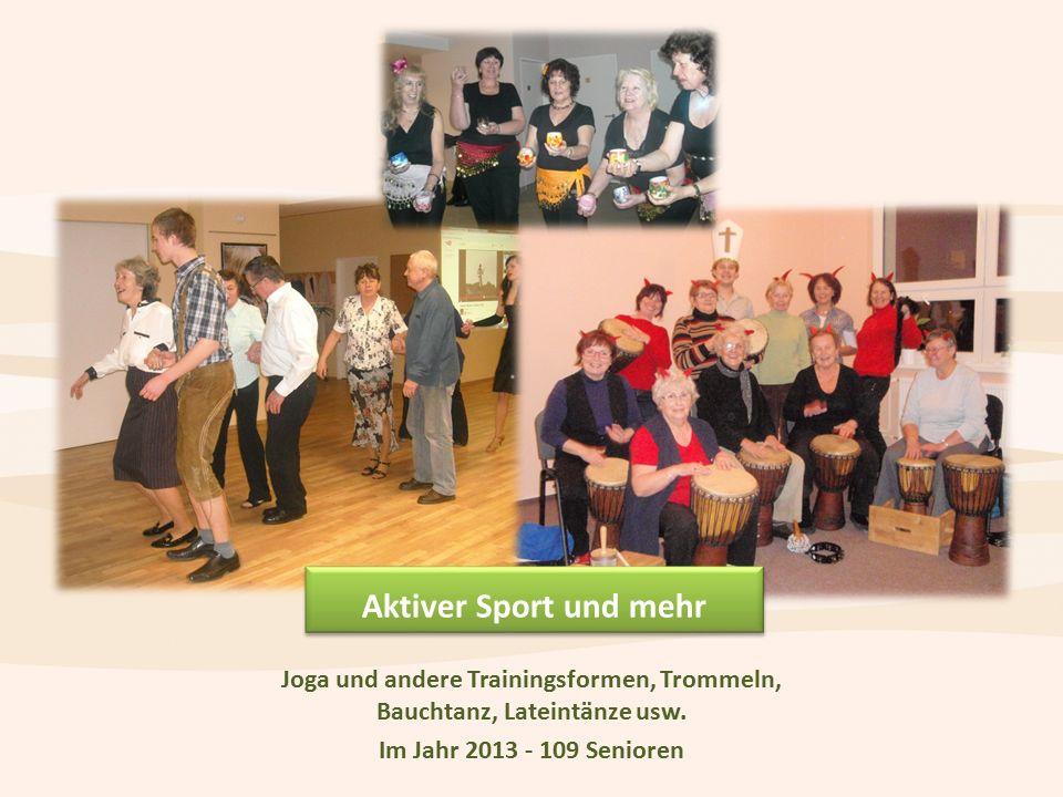Joga und andere Trainingsformen, Trommeln, Bauchtanz, Lateintänze usw.