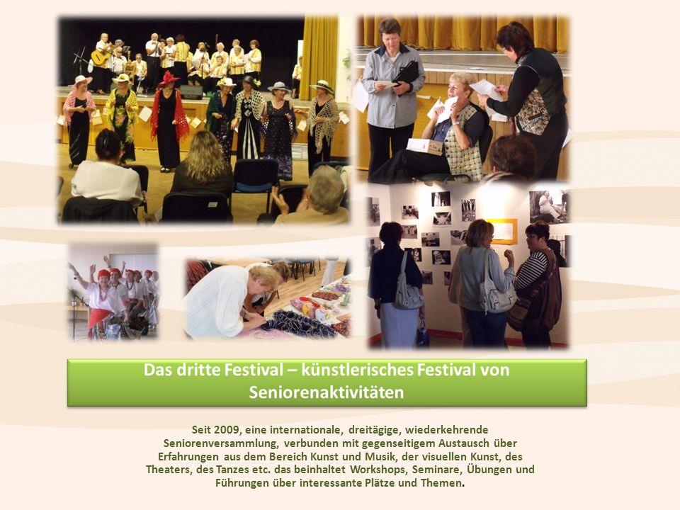 Seit 2009, eine internationale, dreitägige, wiederkehrende Seniorenversammlung, verbunden mit gegenseitigem Austausch über Erfahrungen aus dem Bereich Kunst und Musik, der visuellen Kunst, des Theaters, des Tanzes etc.