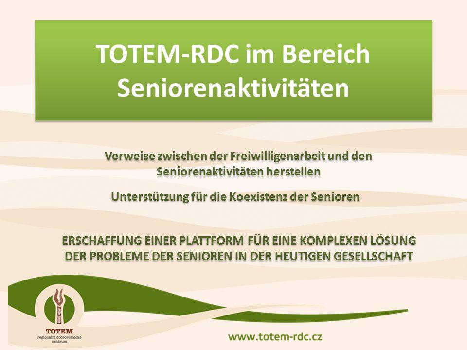 TOTEM-RDC im Bereich Seniorenaktivitäten Verweise zwischen der Freiwilligenarbeit und den Seniorenaktivitäten herstellen Unterstützung für die Koexistenz der Senioren ERSCHAFFUNG EINER PLATTFORM FÜR EINE KOMPLEXEN LÖSUNG DER PROBLEME DER SENIOREN IN DER HEUTIGEN GESELLSCHAFT