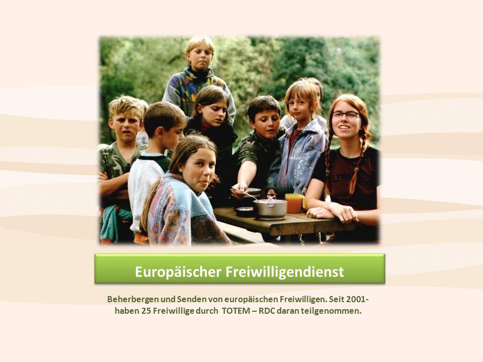 Beherbergen und Senden von europäischen Freiwilligen.