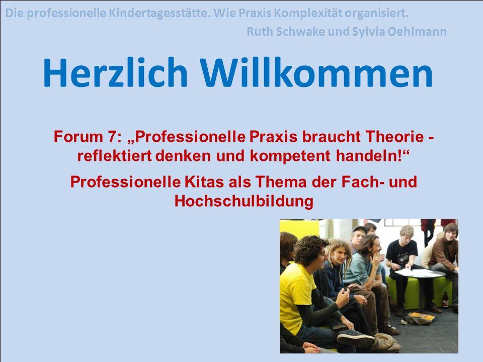 Die professionelle Kindertagesstätte. Wie Praxis Komplexität organisiert.