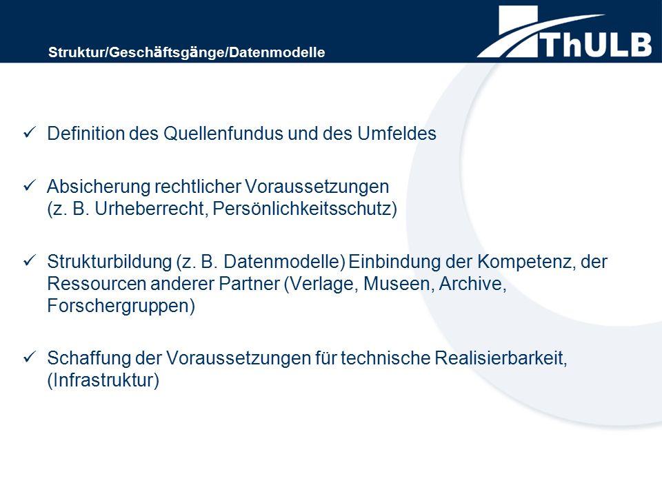 Definition des Quellenfundus und des Umfeldes Absicherung rechtlicher Voraussetzungen (z. B. Urheberrecht, Persönlichkeitsschutz) Strukturbildung (z.