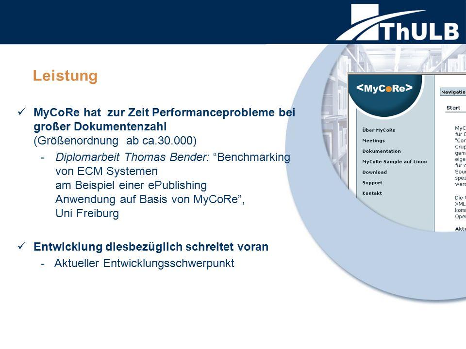 """Leistung MyCoRe hat zur Zeit Performanceprobleme bei großer Dokumentenzahl (Größenordnung ab ca.30.000) -Diplomarbeit Thomas Bender: """"Benchmarking von"""