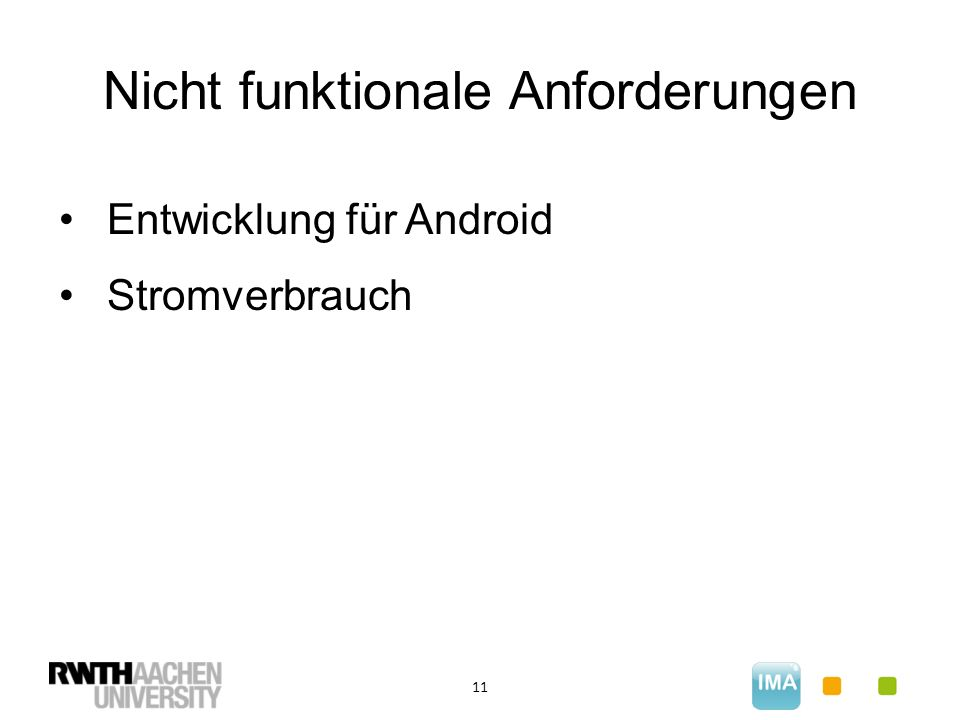Nicht funktionale Anforderungen 11 Entwicklung für Android Stromverbrauch