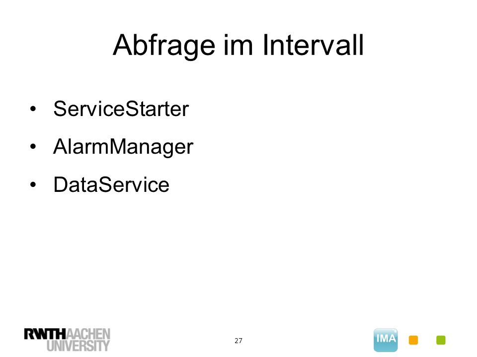 Abfrage im Intervall 27 ServiceStarter AlarmManager DataService