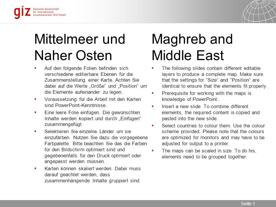 30.05.2016 Seite 1 Seite 1 Mittelmeer und Naher Osten Maghreb and Middle East  Auf den folgende Folien befinden sich verschiedene editierbare Ebenen für die Zusammenstellung einer Karte.