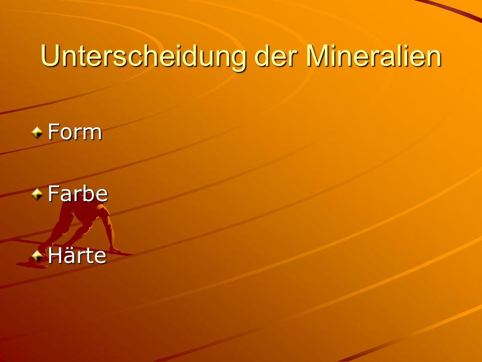 Unterscheidung der Mineralien FormFarbeHärte