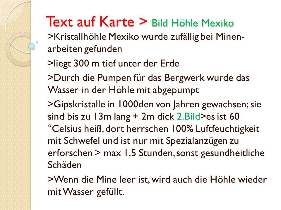 Text auf Karte > Bild Höhle Mexiko >Kristallhöhle Mexiko wurde zufällig bei Minen- arbeiten gefunden >liegt 300 m tief unter der Erde >Durch die Pumpe