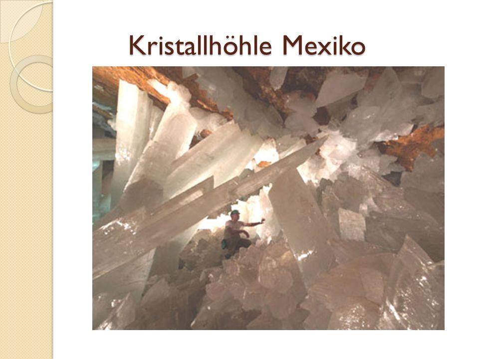 Kristallhöhle Mexiko Kristallhöhle Mexiko