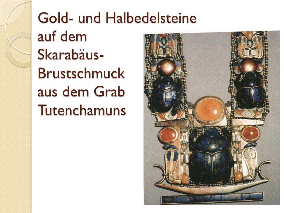 Gold- und Halbedelsteine auf dem Skarabäus- Brustschmuck aus dem Grab Tutenchamuns