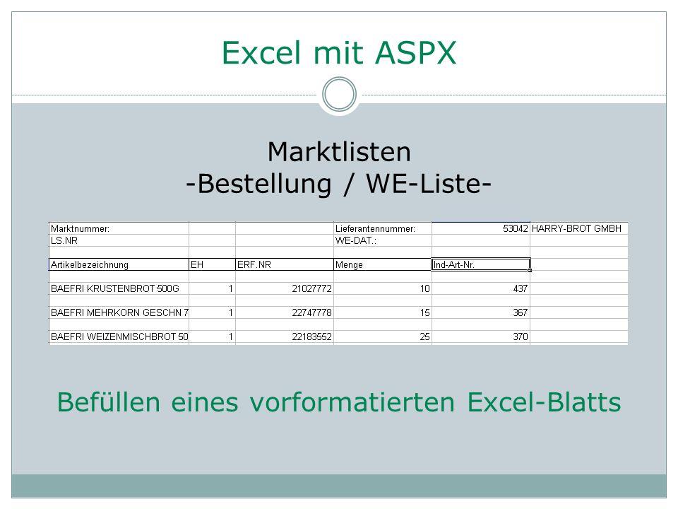 Excel mit ASPX Marktlisten -Bestellung / WE-Liste- Befüllen eines vorformatierten Excel-Blatts