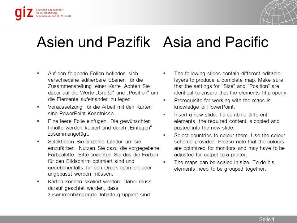 30.05.2016 Seite 1 Seite 1 Asien und PazifikAsia and Pacific  Auf den folgende Folien befinden sich verschiedene editierbare Ebenen für die Zusammenstellung einer Karte.