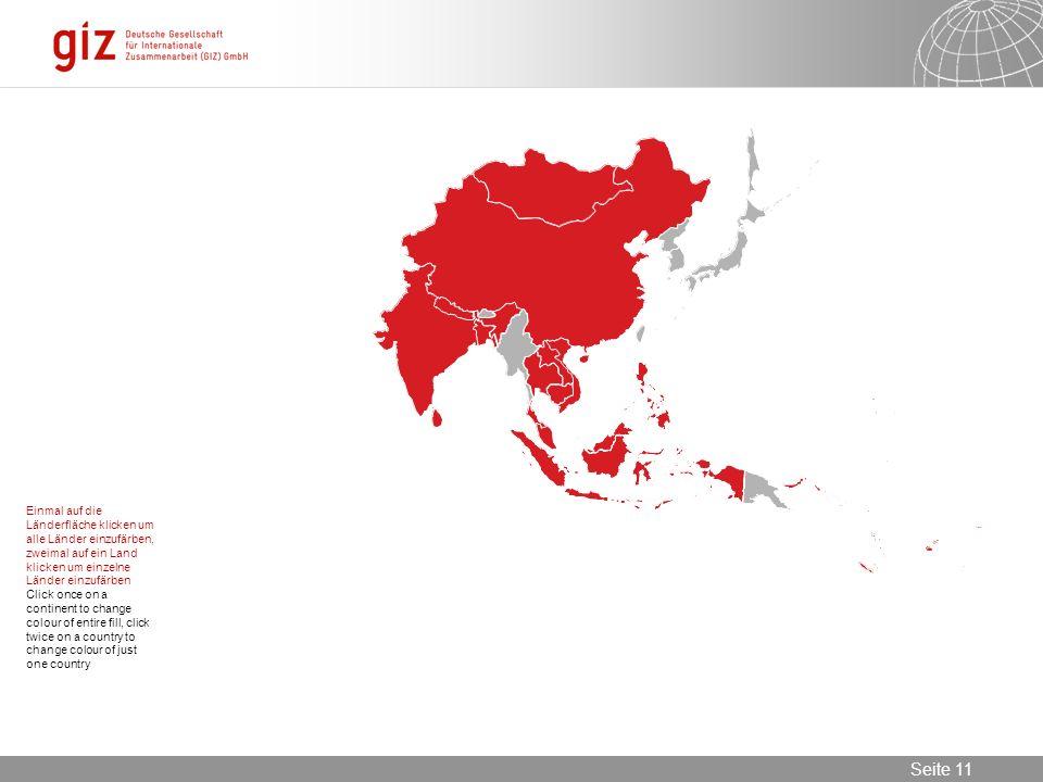 30.05.2016 Seite 11 Seite 11 Einmal auf die Länderfläche klicken um alle Länder einzufärben, zweimal auf ein Land klicken um einzelne Länder einzufärben Click once on a continent to change colour of entire fill, click twice on a country to change colour of just one country