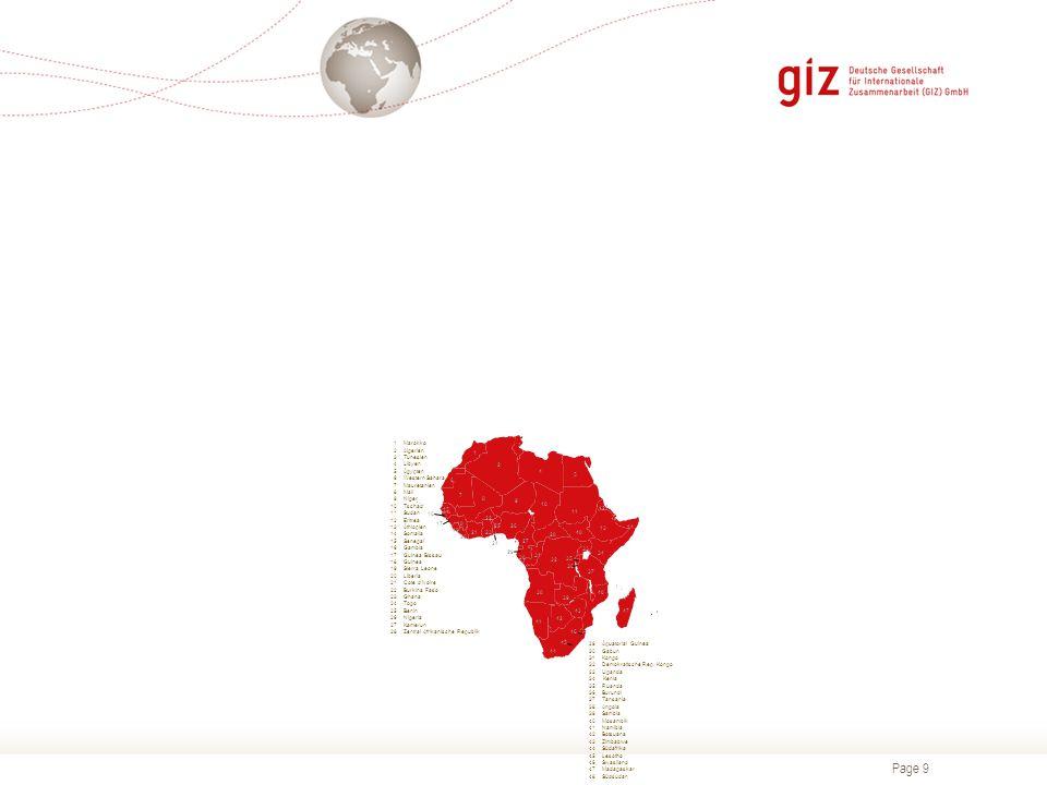 Page 9 Ländernamen – deutsch 1Marokko 2Algerien 3Tunesien 4Libyen 5Ägypten 6Western Sahara 7Mauretanien 8Mali 9Niger 10Tschad 11Sudan 12Eritrea 13Äthiopien 14Somalia 15Senegal 16Gambia 17Guinea Bissau 18Guinea 19Sierra Leone 20Liberia 21Cote d'Ivoire 22Burkina Faso 23Ghana 24Togo 25Benin 26Nigeria 27Kamerun 28Zentral Afrikanische Republik 29Äquatorial Guinea 30Gabun 31Kongo 32Demokratische Rep.