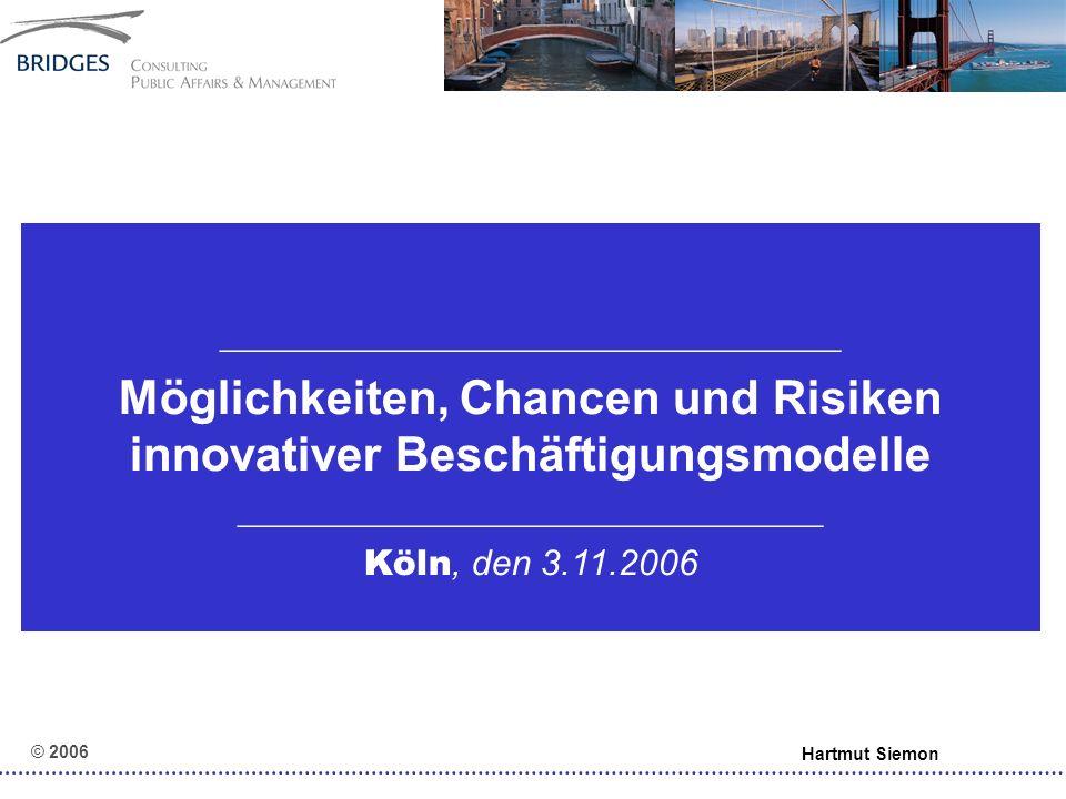 """© 2006 Hartmut Siemon (7) Chancen und Risiken eines """"Dritten Arbeitsmarktes – Erste Fragen:"""