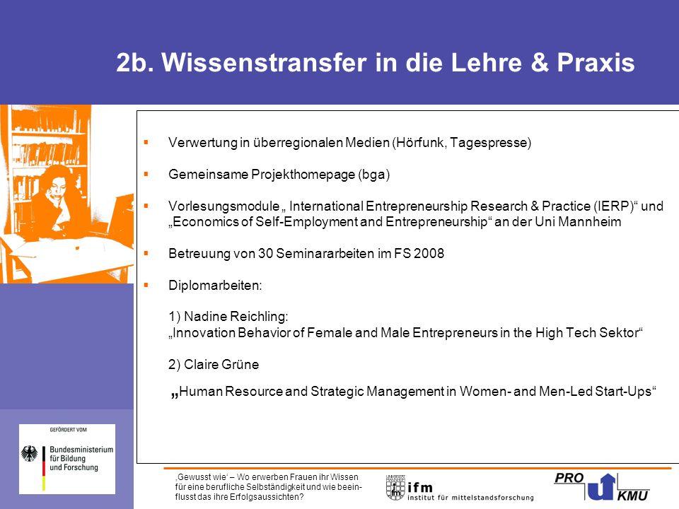 'Gewusst wie' – Wo erwerben Frauen ihr Wissen für eine berufliche Selbständigkeit und wie beein- flusst das ihre Erfolgsaussichten? 2b. Wissenstransfe