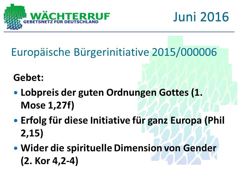 Europäische Bürgerinitiative 2015/000006 Gebet: Lobpreis der guten Ordnungen Gottes (1.