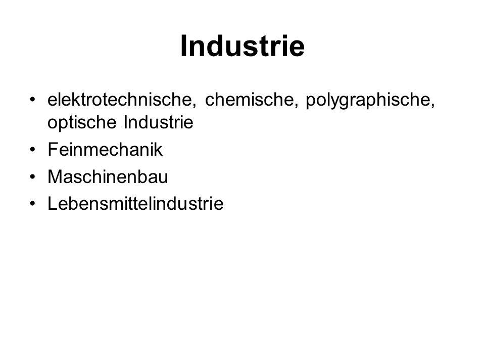 Industrie elektrotechnische, chemische, polygraphische, optische Industrie Feinmechanik Maschinenbau Lebensmittelindustrie