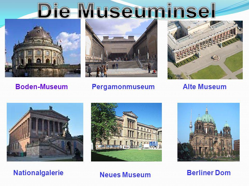 Boden-Museum Nationalgalerie Alte MuseumPergamonmuseum Neues Museum Berliner Dom