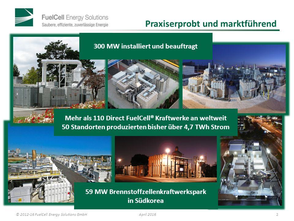 © 2012-16 FuelCell Energy Solutions GmbH 3 April 2016 Kompetenzen und Wertschöpfungskette F&E, Produktion Vertrieb (direkt u.