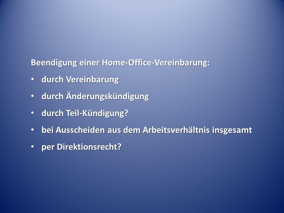 Beendigung einer Home-Office-Vereinbarung: durch Vereinbarung durch Vereinbarung durch Änderungskündigung durch Änderungskündigung durch Teil-Kündigung.